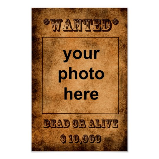 wanted dead or alive poster template zazzlecouk