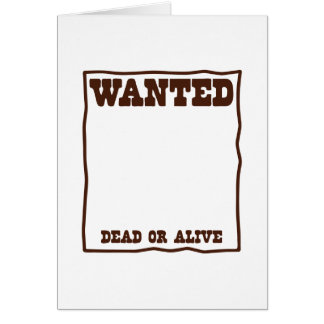 WANTED dead or Alive poster with blank background Greeting Card