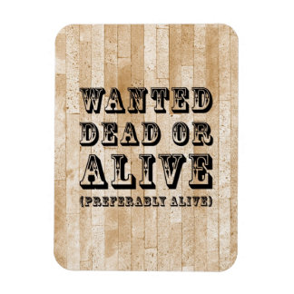 Wanted Dead or Alive Rectangular Photo Magnet