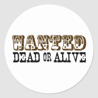 Wanted Dead Or Alive Round Sticker