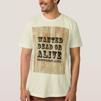Wanted Dead or Alive Shirt