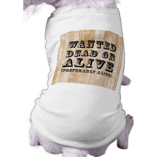 Wanted Dead or Alive Sleeveless Dog Shirt