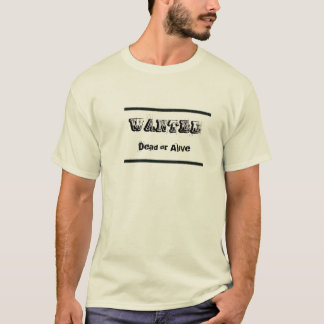 WANTED, Dead or Alive T-Shirt