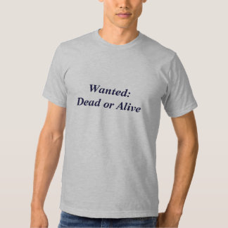 Wanted: Dead or Alive T-shirt