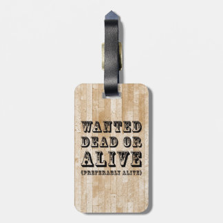 Wanted Dead or Alive Tags For Luggage