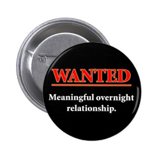 WANTED - Meaningful Overnight Relationship 6 Cm Round Badge