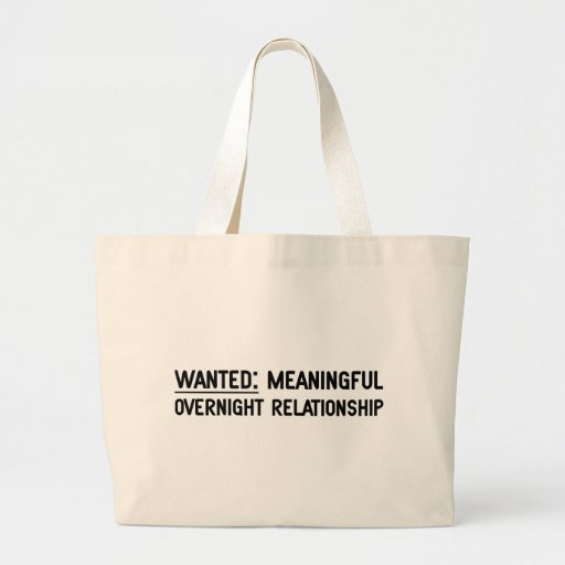 Wanted. Meaningful Overnight Relationship Canvas Bags