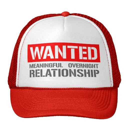 Wanted meaningful overnight relationship cap