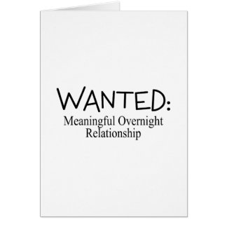 Wanted Meaningful Overnight Relationship Cards