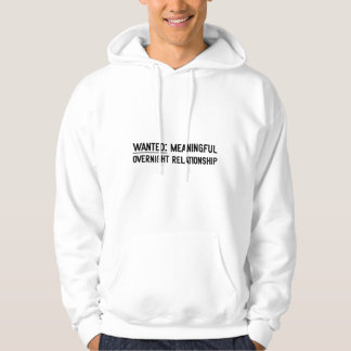 Wanted. Meaningful Overnight Relationship Hoody