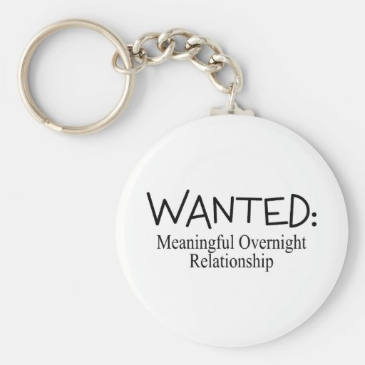 Wanted Meaningful Overnight Relationship Keychain