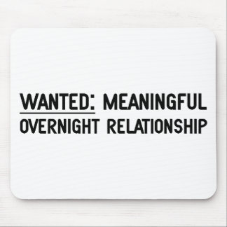 Wanted. Meaningful Overnight Relationship Mouse Pad