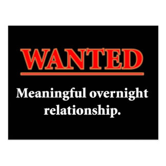 WANTED - Meaningful Overnight Relationship Postcard