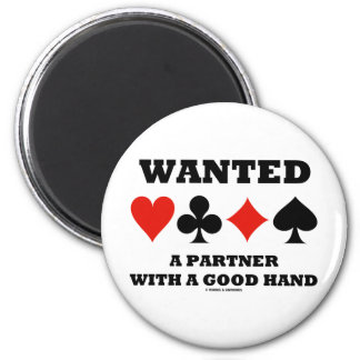 Wanted Partner With A Good Hand (Four Card Suits) Fridge Magnet