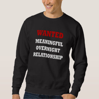 Wanted Relationship Pull Over Sweatshirt