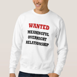 Wanted Relationship Pull Over Sweatshirts