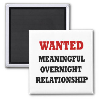 Wanted Relationship Square Magnet