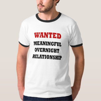 Wanted Relationship T-shirts
