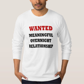 Wanted Relationship Tee Shirts