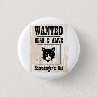 Wanted Schrodinger's Cat 3 Cm Round Badge