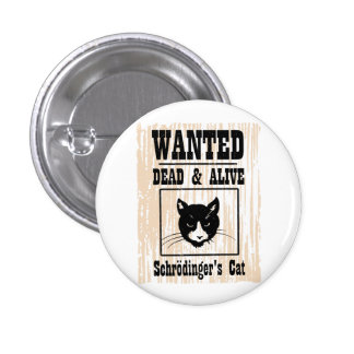 Wanted Schrodinger's Cat 3 Cm Round Badge
