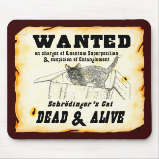 """WANTED: Schrodinger's Cat""  Mousepad"