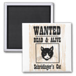 Wanted Schrodinger's Cat Square Magnet