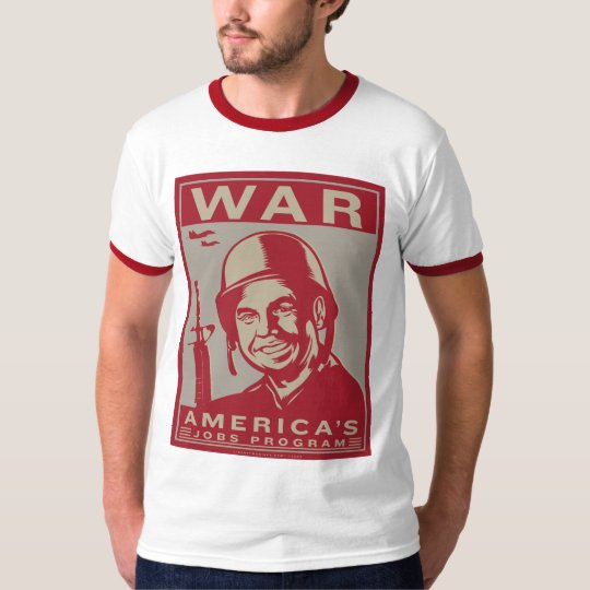 War: America's Jobs Program T-Shirt