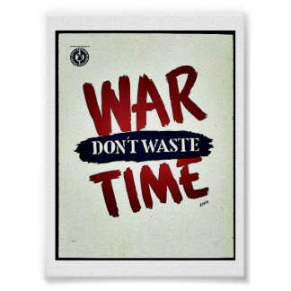 War Dont Waste Time Poster