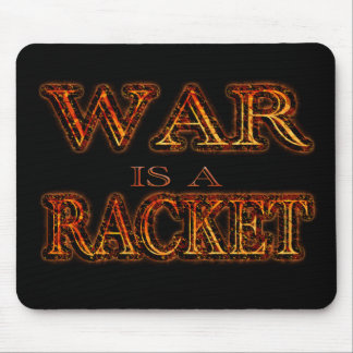 War is a Racket - anti war - black fire Mouse Pad