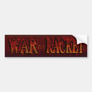 War is a Racket - anti war - red fire Bumper Sticker
