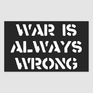 essay wars are always wrong Wars are always wrong it has been approximately 100,000 years that modern human beings first evolved in the earth along with the pace of time human.