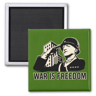 War is Freedom Square Magnet