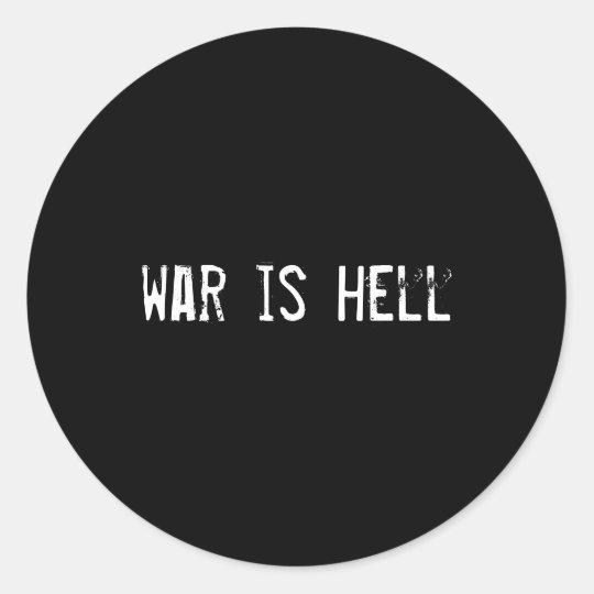 war is hell classic round sticker