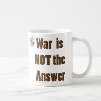 War is NOT the Answer Basic White Mug