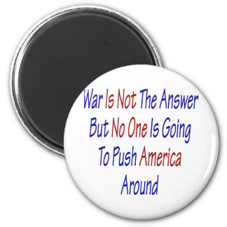 War Is Not The Answer But No One Is Going To Push 6 Cm Round Magnet
