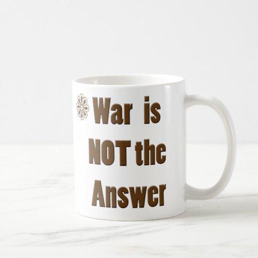 War is NOT the Answer Coffee Mug