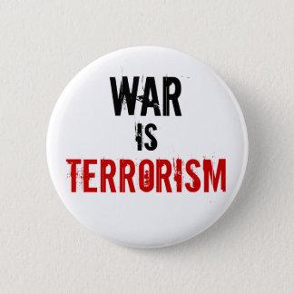 WAR , IS, TERRORISM 6 CM ROUND BADGE