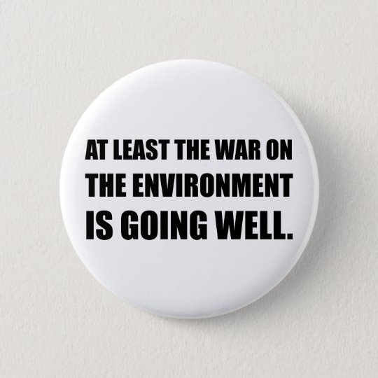 War On Environment 6 Cm Round Badge