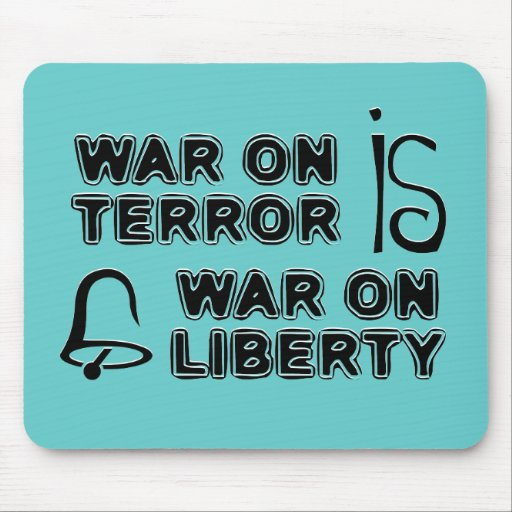War on Terror is War on Liberty Mouse Pads