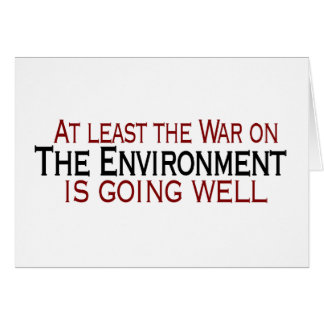 War On The Environment Greeting Card