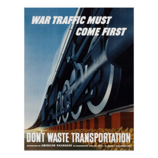War Traffic Must Come First Poster