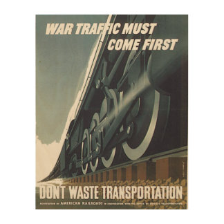 War Traffic Must Come First WW-2 Wood Canvases