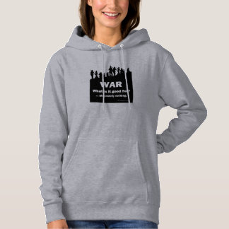 WAR-What is it good for? -Women's gray hoodie
