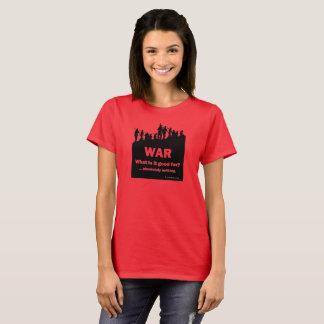 WAR-What is it good for? -Women's red t-shirt 1