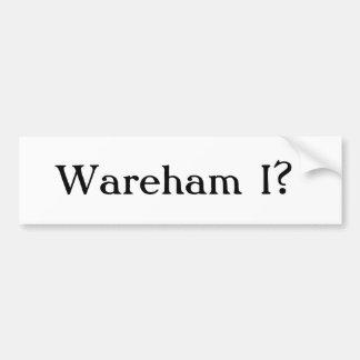Wareham I? Bumper Stickers