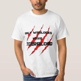 Warlocks have Tigerblood T Shirts
