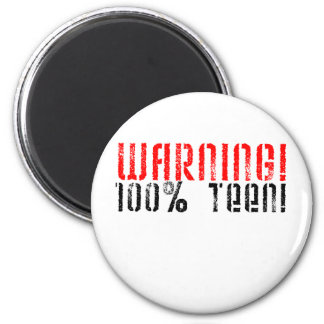 Warning 100% Teen Magnet
