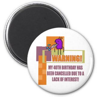 Warning 40th Birthday Gifts Magnet