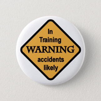 Warning Accidents Likely Tshirts and Gifts 6 Cm Round Badge